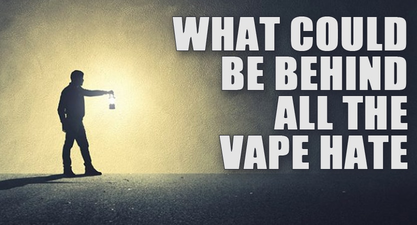 Behind all the Vape Hate