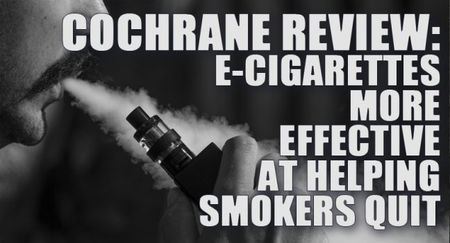 COCHRANE REVIEW: E-cigarettes more effective at helping smokers quit